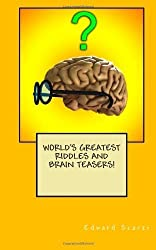 World's Greatest Riddles and Brain Teasers! by Scarzi, Edward (2011) Paperback