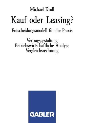 Kauf oder Leasing? Taschenbuch – 1. Januar 1992 Michael Kroll Gabler Verlag 340913753X 53963