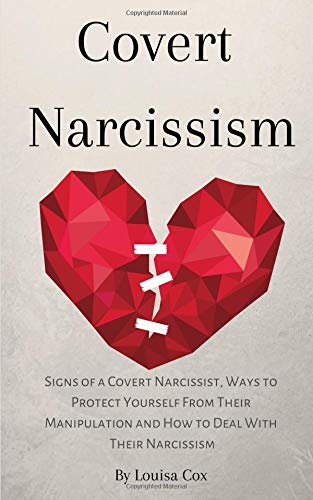 Pdf Parenting Covert Narcissism: Signs of a Covert Narcissist, Ways to Protect Yourself From Their Manipulation and How to Deal With Their Narcissism