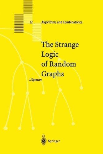 The Strange Logic of Random Graphs (Algorithms and Combinatorics) by Joel Spencer (2010-12-03)