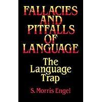 Fallacies and Pitfalls of Language: The Language Trap