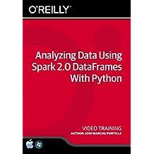 Analyzing Data Using Spark 2.0 DataFrames With Python - Training DVD