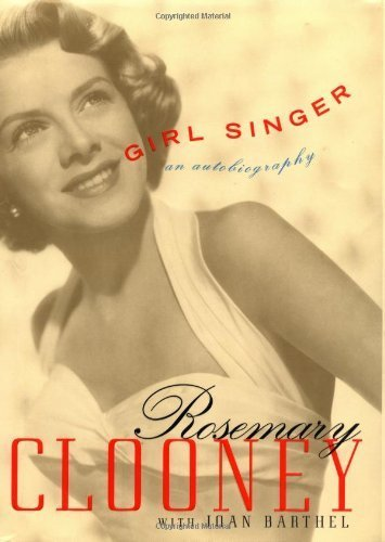 Girl Singer: An Autobiography by Clooney, Rosemary (2000) Hardcover (Girl Singer An Autobiography compare prices)
