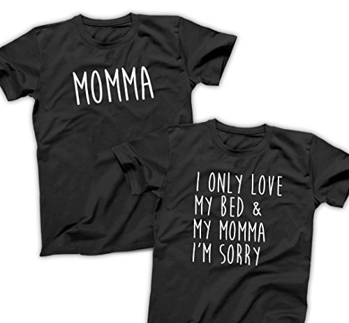 I Only Love My Bed and My Momma I'm Sorry - Funny Matching Shirts for Twins Birthday Set, Besties, Best Friends Gift, Father Son, Mommy and Me by That Shirt Tho
