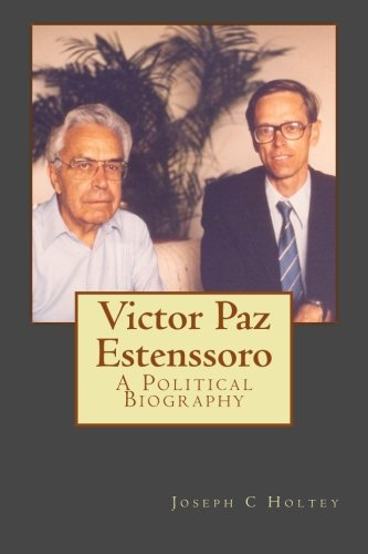 Victor Paz Estenssoro: A Political Biography