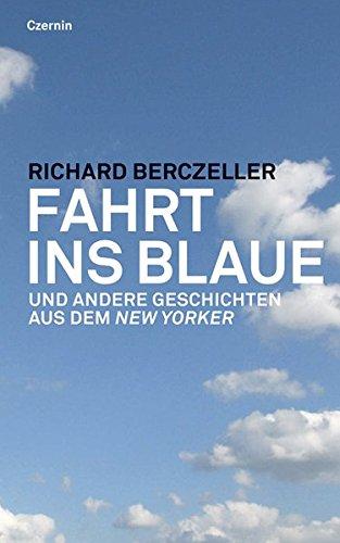 Fahrt ins Blaue. Und andere Kurzgeschichten aus dem New Yorker