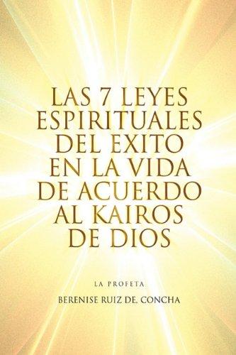 Read Online Las 7 Leyes Espirituales del Exito en la Vida de Acuerdo al Kairos de Dios (Spanish Edition) pdf epub