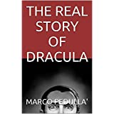 THE REAL STORY OF DRACULA (Italian Edition)