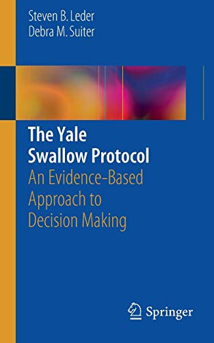 The Yale Swallow Protocol: An Evidence-Based Approach to Decision Making
