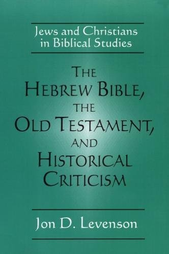 The Hebrew Bible, the Old Testament, and Historical Criticism: Jews and Christians in Biblical Studies