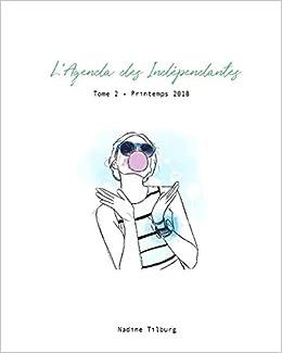 Amazon.com: LAgenda des Indépendantes Tome 2 - Printemps ...