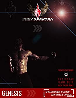 Body Spartan: Genesis: Change your physique...and your life ...