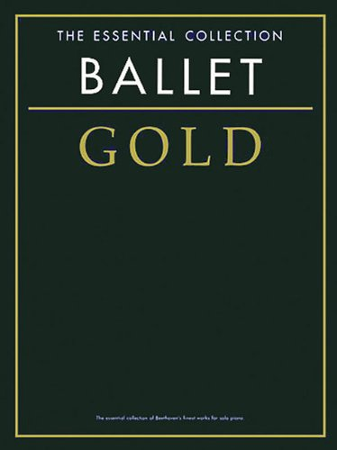 Ballet Gold: The Essential Collection (Essential Collections) pdf epub