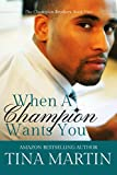 When A Champion Wants You (The Champion Brothers Book 2)