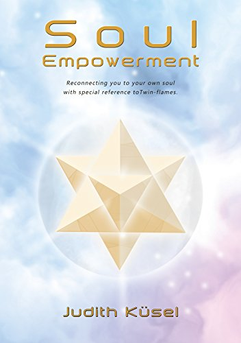 Soul Empowerment : Reconnecting you with your own soul with special  reference to Twin-flames