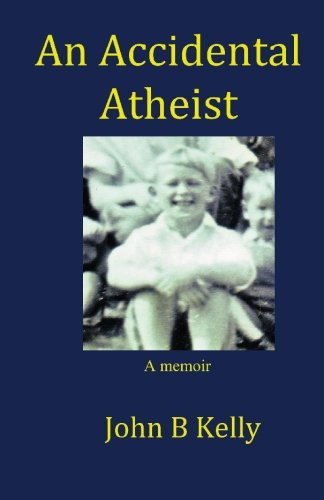 Download An Accidental Atheist: a memoir PDF