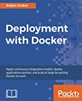 Deployment with Docker Front Cover
