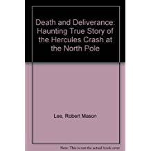 Death and Deliverance: Haunting True Story of the Hercules Crash at the North Pole