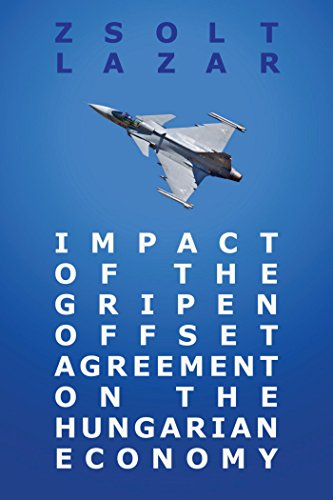 Impact of the Gripen Offset Agreement on the Hungarian Economy (English Edition) por [Lazar, Zsolt]