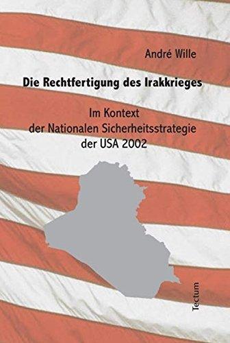 Die Rechtfertigung des Irakkrieges im Kontext der Nationalen Sicherheitsstrategie der USA 2002