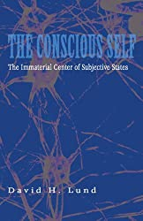The Conscious Self: The Immaterial Center of Subjective States