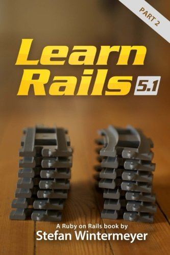Learn Rails 5.1 (Part 2) (Volume 2)