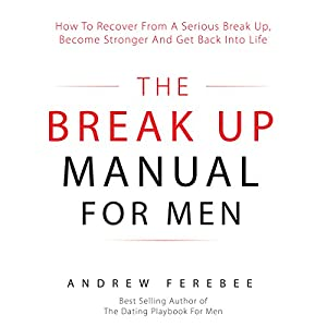 The Break Up Manual for Men Audiobook