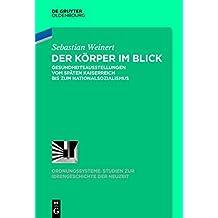 Der Körper Im Blick: Gesundheitsausstellungen Vom Späten Kaiserreich Bis Zum Nationalsozialismus (Ordnungssysteme) (German Edition)