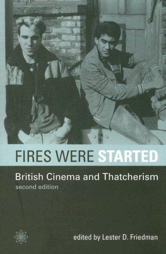 Fires Were Started: British Cinema and Thatcherism
