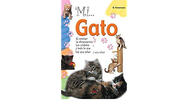 Mi... Gato (Spanish Edition) - Kindle edition by Bruno Tenerezza. Crafts, Hobbies & Home Kindle eBooks @ Amazon.com.