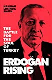 Erdogan Rising: The Battle for the Soul of Turkey (English and Turkish Edition)