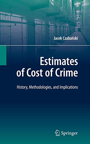 Estimates of Cost of Crime: History, Methodologies, and Implications