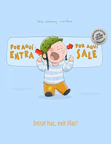 ¡Por aqui entra, Por aqui sale! Intrat hac, exit illac!: Libro infantil ilustrado español-latín (Edición bilingüe) - 9781508967446 por Philipp Winterberg