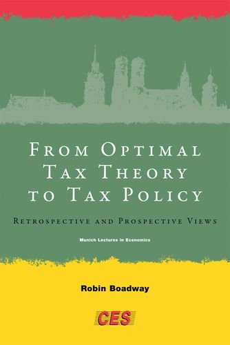 From Optimal Tax Theory to Tax Policy: Retrospective and Prospective Views (Munich Lectures in Economics)