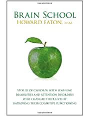 Brain School: Stories of Children with Learning Disabilities and Attention Disorders Who Changed Their Lives by Improving Their Cognitive Functioning