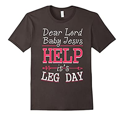 Lord Baby Jesus Help It's Leg Day - Funny Workout Shirts
