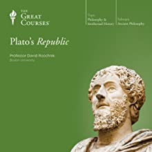 Plato's Republic Lecture by  The Great Courses Narrated by Professor David Roochnik