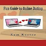 Fun Guide to Online Dating | Kym Kostos
