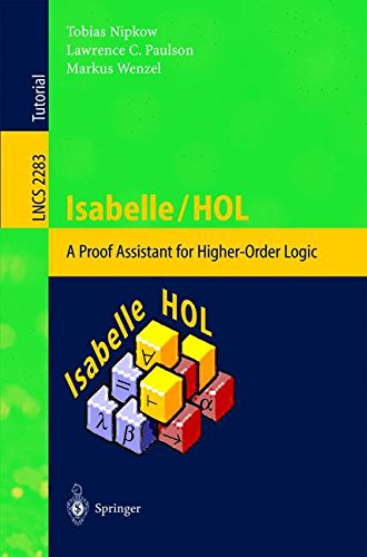 Isabelle/HOL: A Proof Assistant for Higher-Order Logic (Lecture Notes in Computer Science)