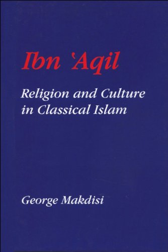 Ibn'Aqil: Religion and Culture in Classical Islam by Edinburgh University Press