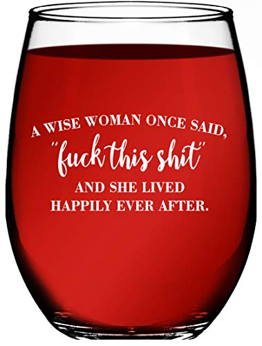 A Wise Woman Once Said...And She Lived Happily Ever After - 15 oz Stemless Wine Glass Tumbler - Divorce Gifts For Women - Retirement Gifts - Birthday Gifts For Women by Funny Bone Products