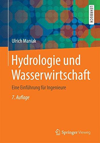 Hydrologie und Wasserwirtschaft: Eine Einführung für Ingenieure Gebundenes Buch – 15. August 2017 Ulrich Maniak Springer Vieweg 3662490862 für die Hochschulausbildung