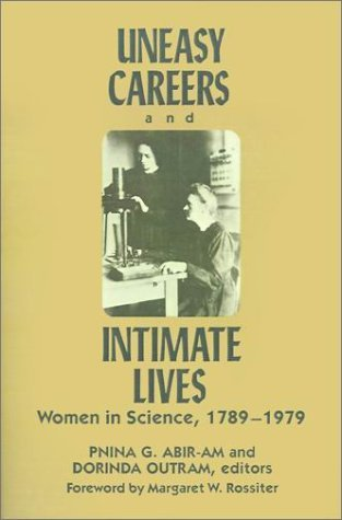 By Pnina G. Abir-Am - Uneasy Careers And Intimate Lives: 1st (first) Edition