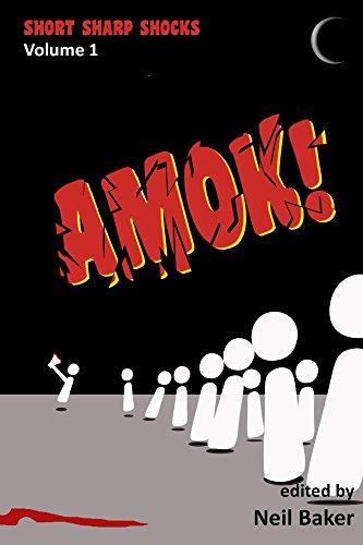 Amok! (Short Sharp Shocks Book 1)