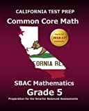 img - for CALIFORNIA TEST PREP Common Core Math SBAC Mathematics Grade 5: Preparation for the Smarter Balanced Assessments book / textbook / text book