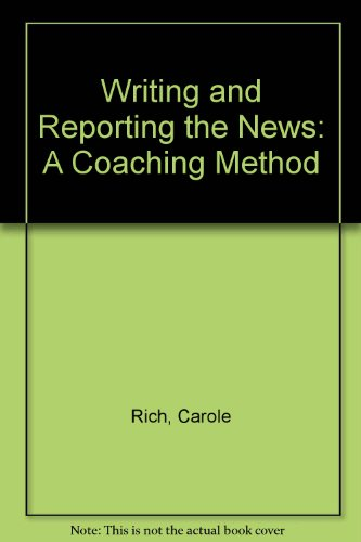 writing and reporting news a coaching method carole rich pdf