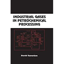 Industrial Gases in Petrochemical Processing: Chemical Industries