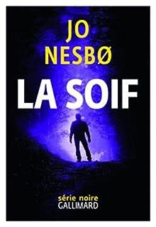 La Soif : une nouvelle enquête de Harry Hole, Nesbo, Jo