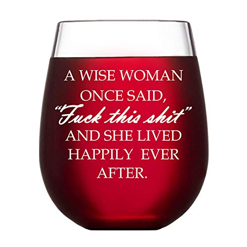 A Wise Woman Once Said Explicit And She Lived Happily Ever After - Cute, Novelty, Etched 17 Ounce Size Stemless Wine Glass with Gift Box for Her Women - Drinking Party Decoration