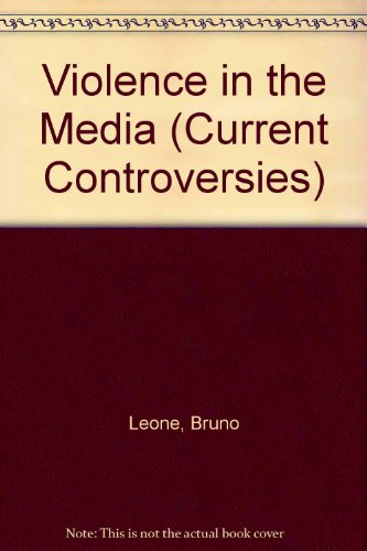 Violence in the Media (Current Controversies)